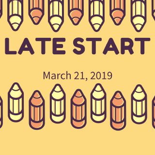 Late Start Thursday, March 21, 2019