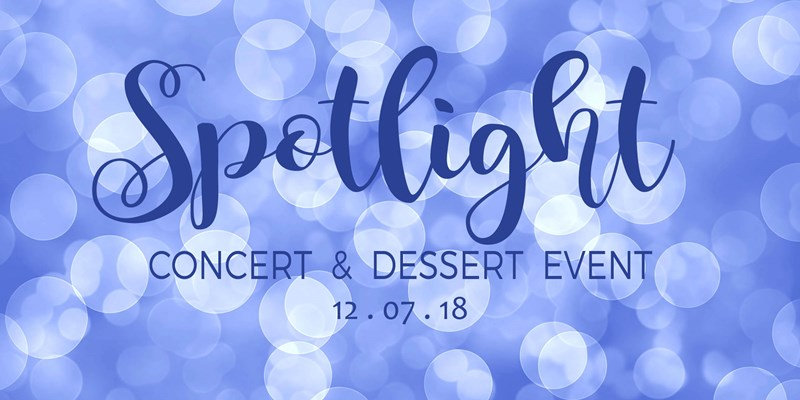 Spotlight Concert and Dessert Event